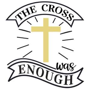 the cross was enough