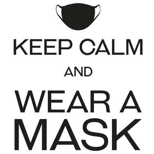 keep calm and wear a mask