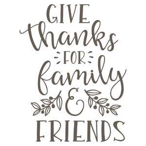 give thanks for family and friends