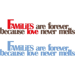 families are forever phrase