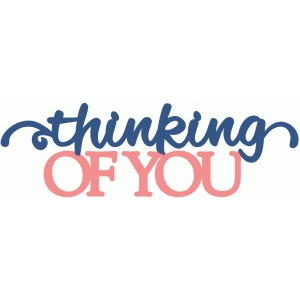 thinking of you - layered script phrase