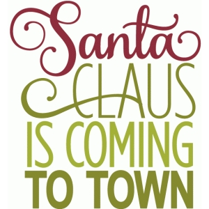 santa claus is coming to town - layered phrase