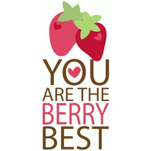 you are the berry best