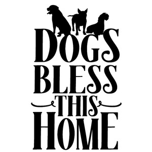 dogs bless this home