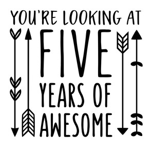 five years of awesome phrase