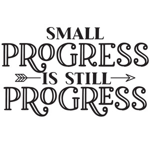 small progress is still progress arrow quote
