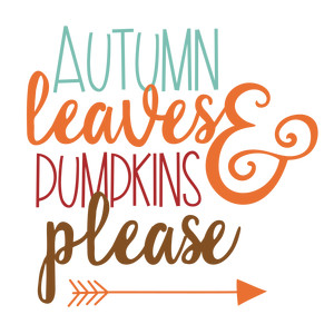 autumn leaves pumpkins please