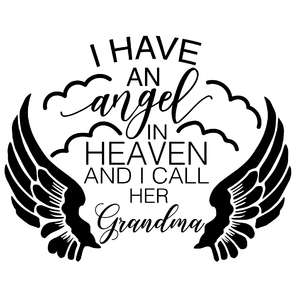 have an angel in heaven and i call her grandma