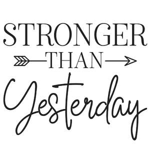 stronger than yesterday arrow quote