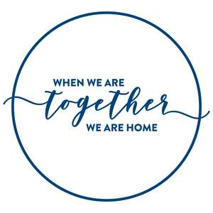 when we are together we are home