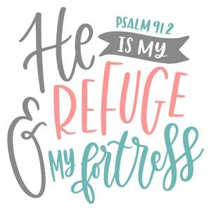 he is my refuge