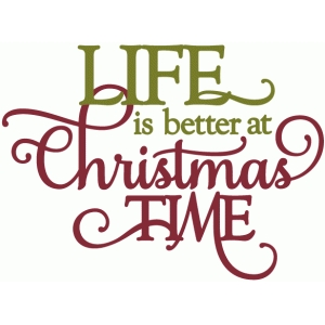 life is better at christmastime - vinyl phrase