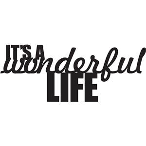 phrase: it's a wonderful life