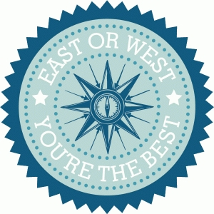 east or west...you're the best