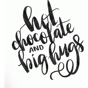 hot chocolate & big hugs