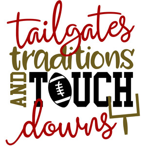 tailgates, traditions and touchdowns