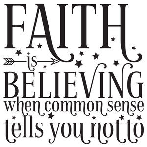 faith is believing quote