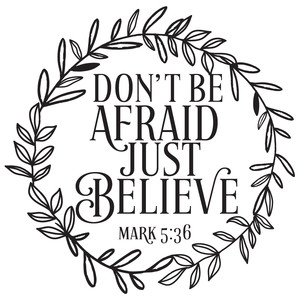 don't be afraid just believe quote