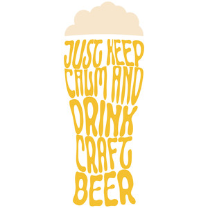 keep calm drink craft beer