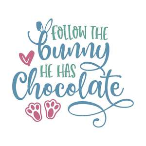 follow the bunny he has chocolate