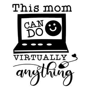this mom can do virtually anything