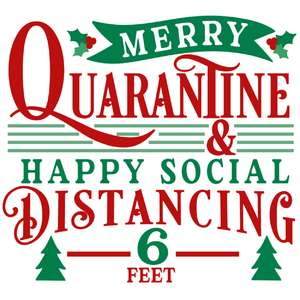 merry quarantine & happy social distancing