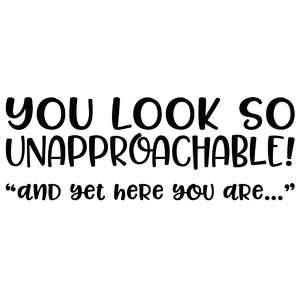 you look so unapproachable! quote