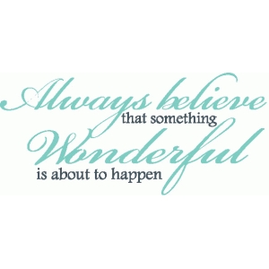 always believe vinyl quote