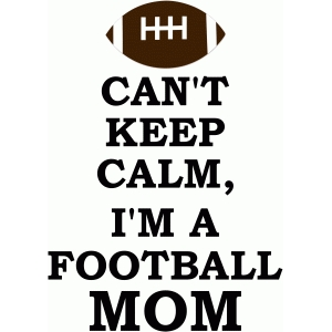 can't keep calm i'm a football mom