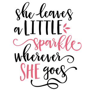 she leaves a little sparkle phrase