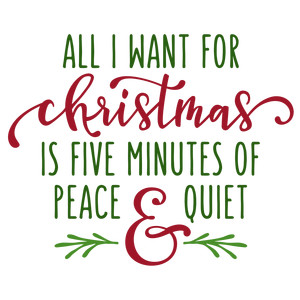 all i want for christmas peace phrase