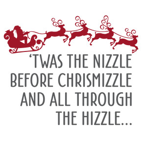 twas the nizzle before chrismizzle phrase
