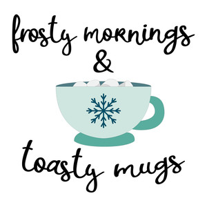 frosty mornings and toasty mugs