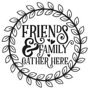 friends & family gather here quote wreath