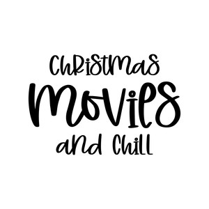 christmas movies and chill