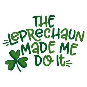 the leprechaun made me do it