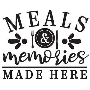 meals & memories made here