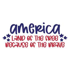 america land of the free because of the brave