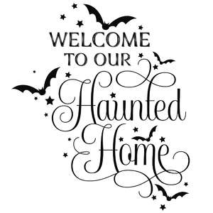 welcome to our haunted home