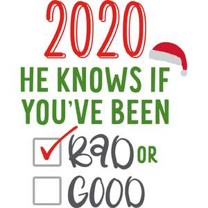 2020 he knows if you've been bad or good