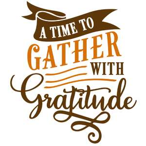 time to gather with gratitude