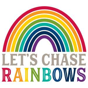 let's chase rainbows