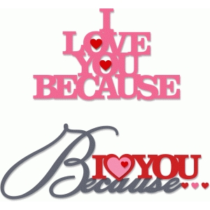 'i love you because' phrase