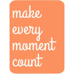 make every moment count 3x4 life card