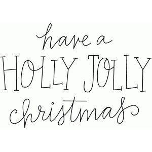 have a holly jolly christmas sketch phrase