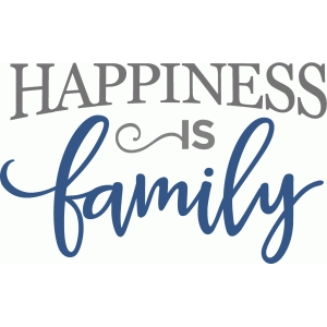 happiness is family phrase