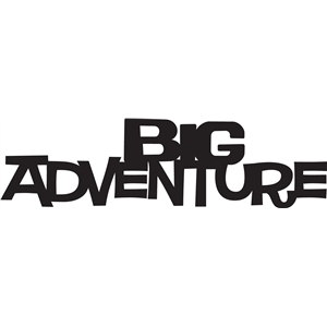 'big adventure' phrase