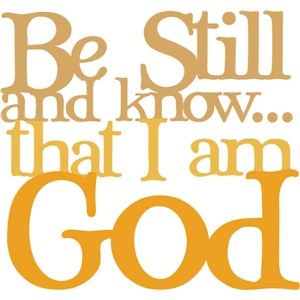 be still and know phrase