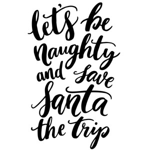 lets be naughty and save santa the trip