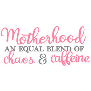 motherhood chaos and caffeine